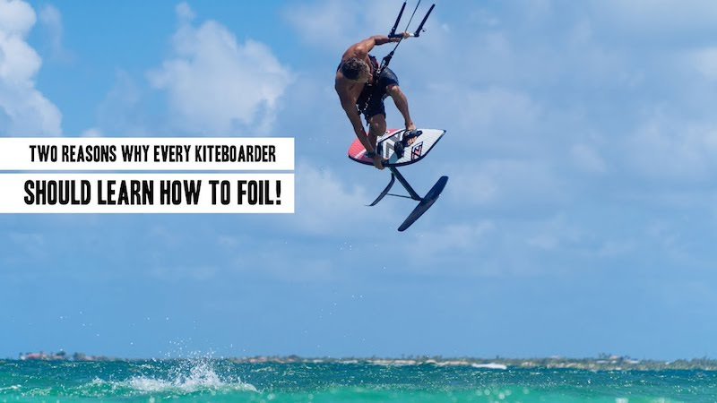 Two reasons why every kiteboarding should learn how to foil