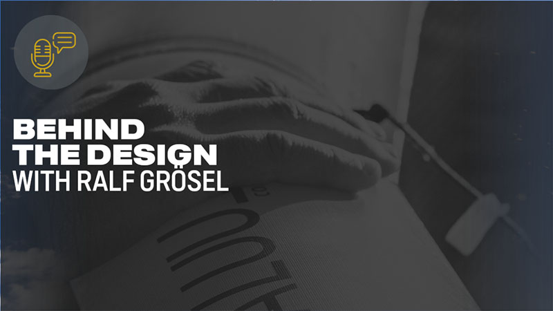 Behind the design with Ralf Grosel